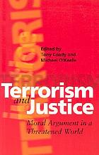 Terrorism and justice : moral argument in a threatened world