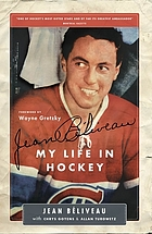 Jean Béliveau : my life in hockeyMy life in hockey