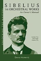 Sibelius : the orchestral music : an owner's manual