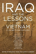 Iraq and the lessons of Vietnam, or, How not to learn from the past