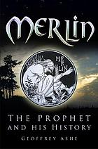 Merlin : the prophet and his history