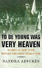 To be young was very heaven : women in New York before the First World War