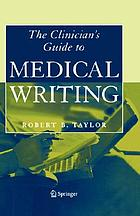 The clinician's guide to medical writing