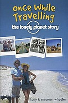 The Lonely Planet story : once while travelling