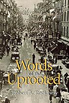 Words of the uprooted : Jewish immigrants in early twentieth-century America