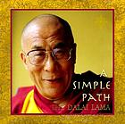 A simple path : basic Buddhist teachings