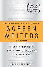 The 101 habits of highly successful screenwriters : insider secrets from Hollywood's top writersThe 101 habits of highly successful screenwriters : insider secrets from Hollywood's top writers