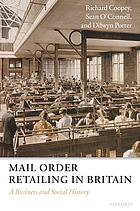 Mail order retailing in Britain : a business and social history