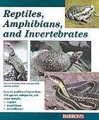 Reptiles, amphibians, and invertebrates : an identification and care guide