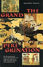 The grand peregrination, being the life and adventures of Fernāo Mendes Pinto