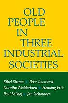 Old people in three industrial societies