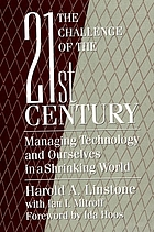 The challenge of the 21st century : managing technology and ourselves in a shrinking world