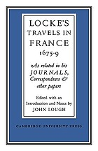 Locke's Travels in France, 1675-1679, as related in his Journals, correspondence and other papers
