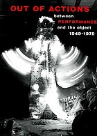 Out of actions : between performance and the object, 1949-1979