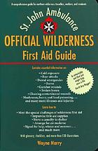 The official wilderness first-aid guide
