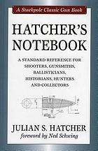 Hatcher's notebook : a standard reference book for shooters, gunsmiths, ballisticians, historians, hunters, and collectors