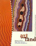 Art from the land : dialogues with the Kluge-Ruhe Collection of Australian Aboriginal art