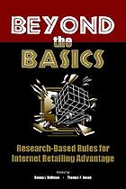 Beyond the basics : research-based rules for Internet retailing advantage