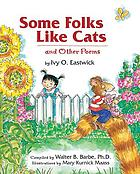 Some folks like cats : and other poems