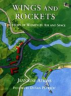 Wings and rockets : the story of women in air and space