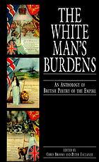 The white man's burdens : an anthology of British poetry of the Empire