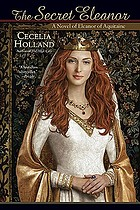 The secret Eleanor : a novel of Eleanor of Aquitaine