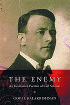 The enemy : an intellectual portrait of Carl Schmitt