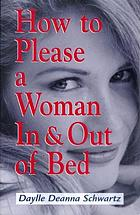 How to please a woman in & out of bed