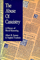 The abuse of casuistry : a history of moral reasoning