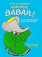 Bonjour, Babar! : the six unabridged classics by the creator of Babar