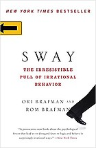 Sway : the Irresistible Pull of Irrational Behavior