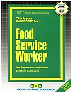 Food service worker : test preparation study guide, questions & answers