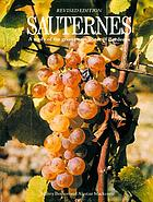 Sauternes : a study of the great sweet wines of Bordeaux