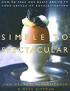Simple to spectacular : how to take one basic recipe to four levels of sophistication