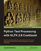 """Python text processing with NLTK 2.0 Cookbook over 80 practical recipes for using Python's NLTK suite of libraries to maximize your natural language processing capabilitiesPython text processing with NLTK 2.0 cookbook : over 80 practical recipes for using Python's NLTK suite of libraries to maximize your natural language processing capabilities. - Cover title. - """"Quick answers to common problems."""". - """"Packt Publishing open source."""". - Includes indexPython Text Processing with NLTK 2. 0 Cookbook Use Python's NLTK suite of libraries to maximize your Natural Language Processing Capabilities"""