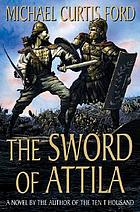 The sword of Attila : a novel of the last years of Rome