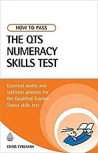 How to pass the QTS numeracy skills test essential mental and general arithmetic and statistics practice for the qualified teacher status skills test