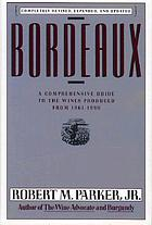 Bordeaux : a comprehensive guide to the wines produced from 1961-1990