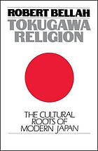 Tokugawa religion; the values of pre-industrial Japan