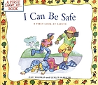 I can be safe : a first look at safety