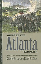 Guide to the Atlanta campaign : Rocky Face Ridge to Kennesaw Mountain