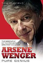 Arsene Wenger Pure Genius