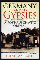 Germany and its gypsies : a post-Auschwitz ordeal
