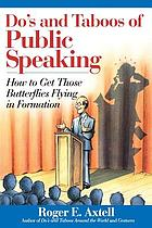 Do's and taboos of public speaking : how to get those butterflies flying in formation