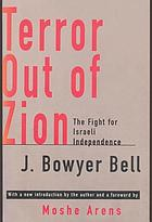Terror out of Zion : the fight for Israeli independence