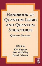 Handbook of quantum logic and quantum structures : quantum structures