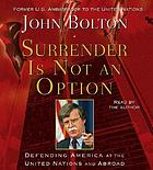 Surrender is not an option defending America at the United Nations and abroad