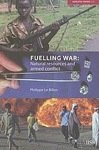Fuelling war : natural resources and armed conflict