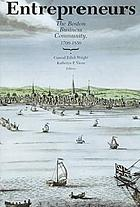 Entrepreneurs : the Boston business community, 1700-1850