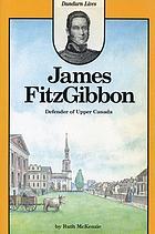 James FitzGibbon, defender of Upper Canada
